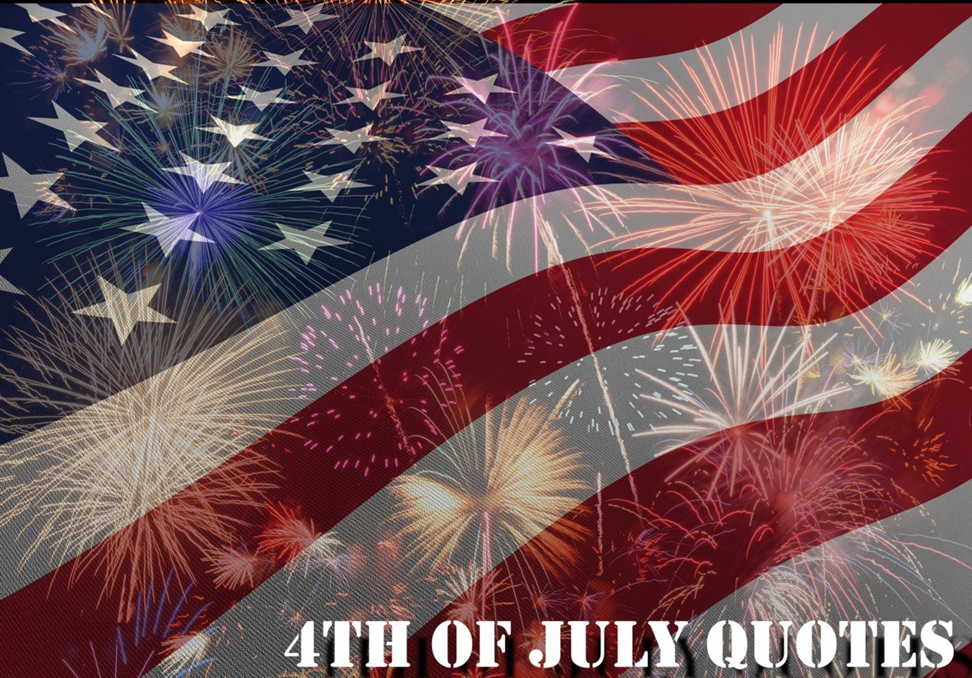 Famous 4th of july quotes