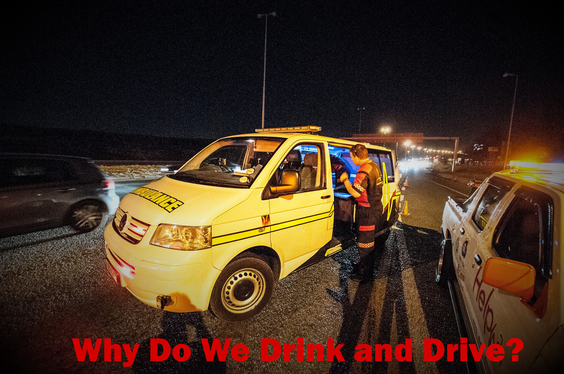 Why_Do_We_Drink_and_Drive